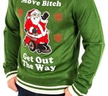 "Santa Says ""Move B*tch! Get Out The Way"" Sweater"